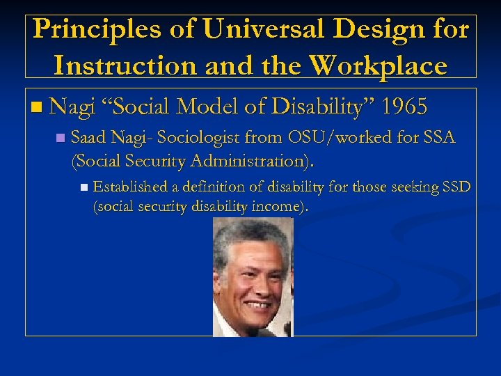 "Principles of Universal Design for Instruction and the Workplace n Nagi ""Social Model of"