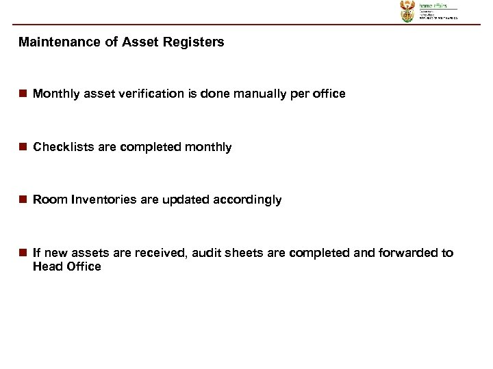 Maintenance of Asset Registers n Monthly asset verification is done manually per office n