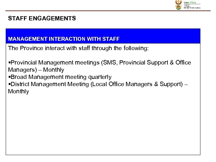 STAFF ENGAGEMENTS MANAGEMENT INTERACTION WITH STAFF The Province interact with staff through the following:
