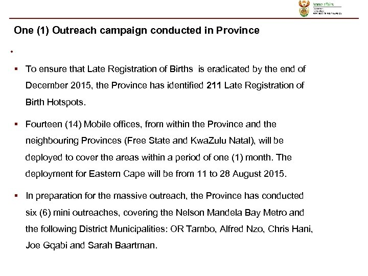 One (1) Outreach campaign conducted in Province • § To ensure that Late Registration