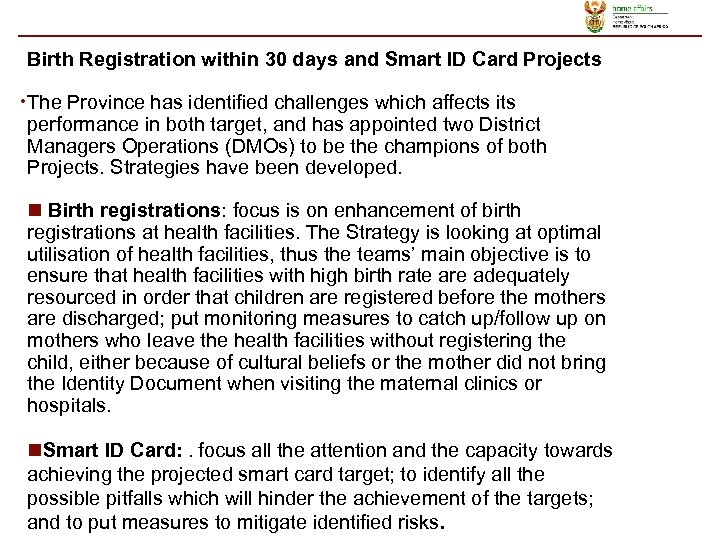 Birth Registration within 30 days and Smart ID Card Projects • The Province has