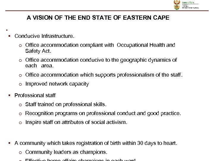 A VISION OF THE END STATE OF EASTERN CAPE • § Conducive Infrastructure. o