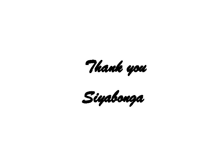 Thank you Siyabonga