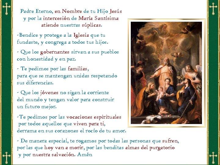 Padre Eterno, en Nombre de tu Hijo Jesús y por la intercesión de María