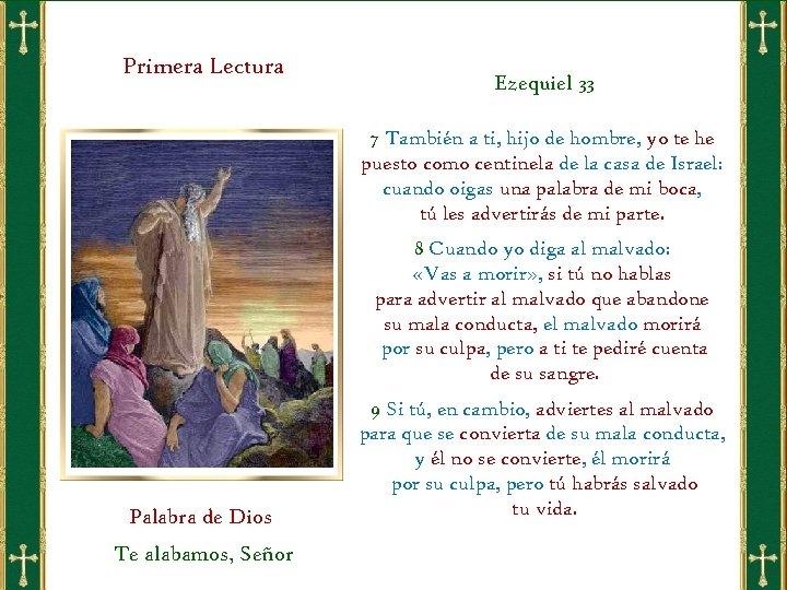 Primera Lectura Ezequiel 33 7 También a ti, hijo de hombre, yo te he