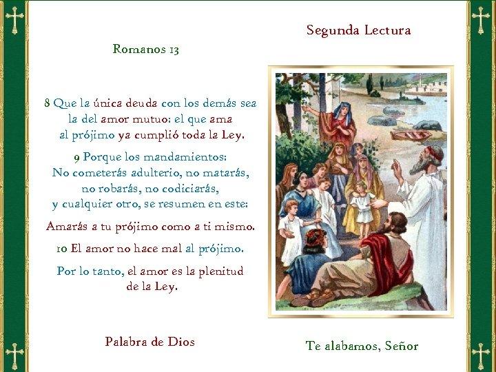 Segunda Lectura Romanos 13 8 Que la única deuda con los demás sea la