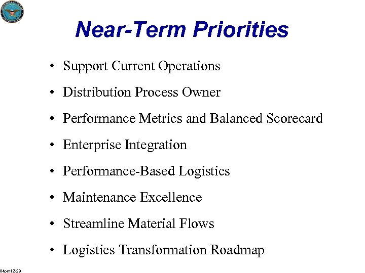 Near-Term Priorities • Support Current Operations • Distribution Process Owner • Performance Metrics and