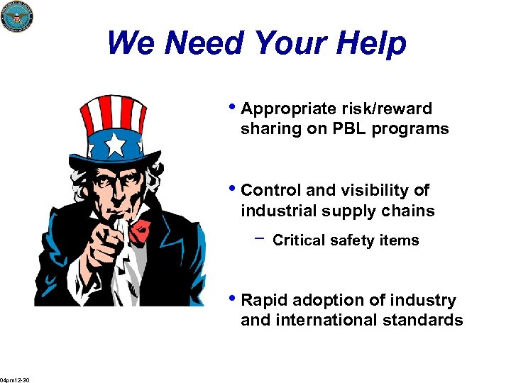 We Need Your Help • Appropriate risk/reward sharing on PBL programs • Control and