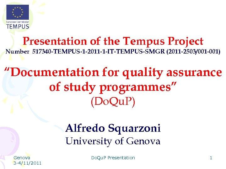 Presentation of the Tempus Project Number 517340 -TEMPUS-1 -2011 -1 -IT-TEMPUS-SMGR (2011 -2503/001 -001)