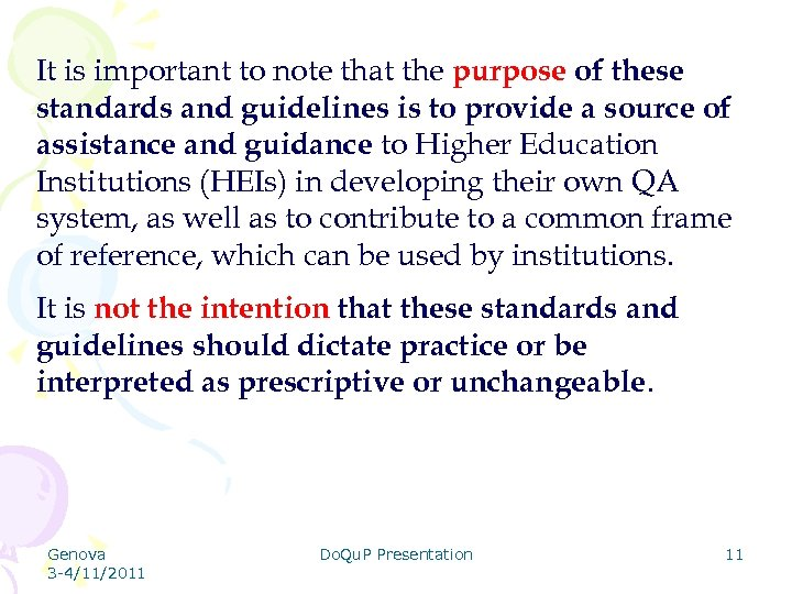 It is important to note that the purpose of these standards and guidelines is