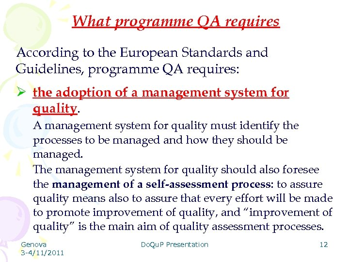 What programme QA requires According to the European Standards and Guidelines, programme QA requires: