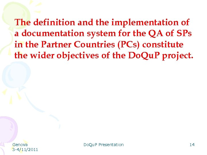 The definition and the implementation of a documentation system for the QA of SPs