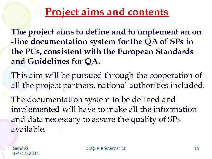 Project aims and contents The project aims to define and to implement an on