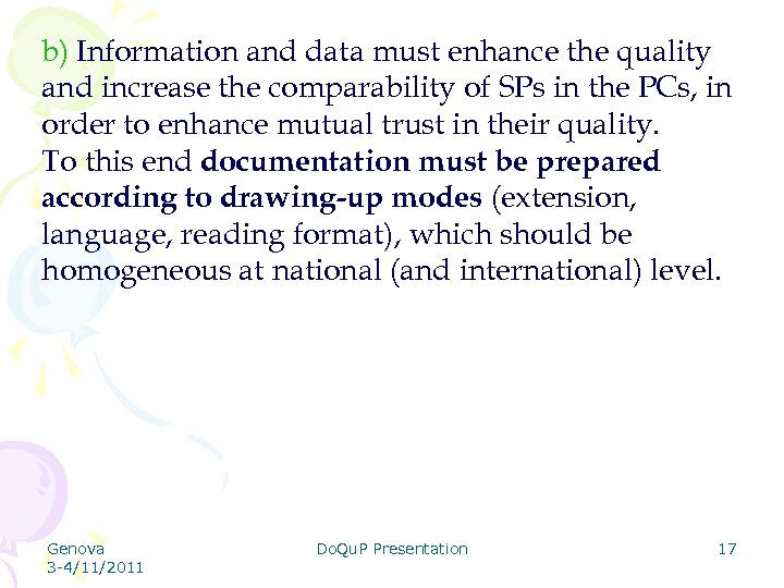 b) Information and data must enhance the quality and increase the comparability of SPs