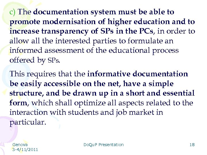 c) The documentation system must be able to promote modernisation of higher education and