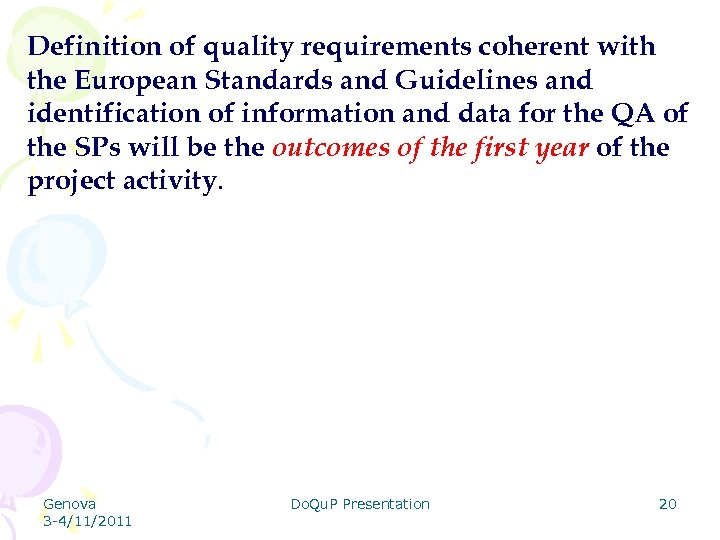 Definition of quality requirements coherent with the European Standards and Guidelines and identification of