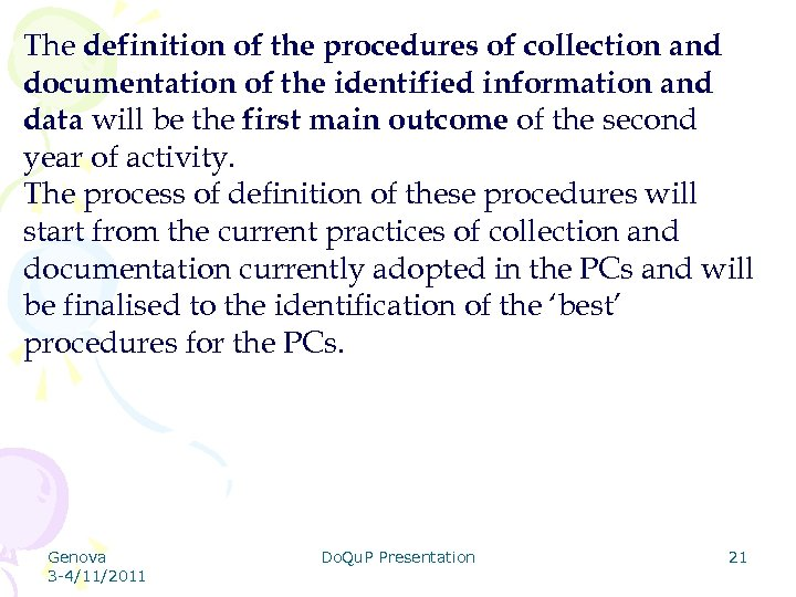 The definition of the procedures of collection and documentation of the identified information and