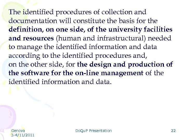 The identified procedures of collection and documentation will constitute the basis for the definition,