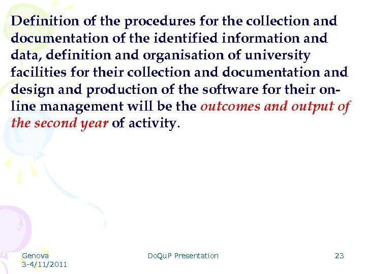 Definition of the procedures for the collection and documentation of the identified information and