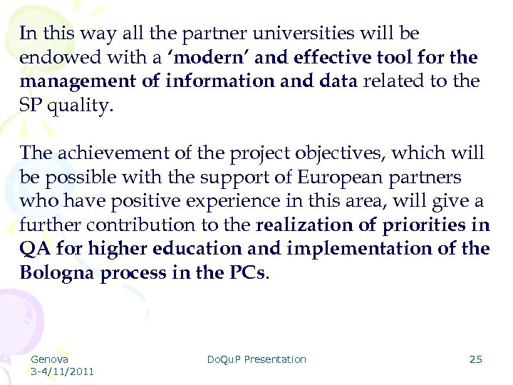 In this way all the partner universities will be endowed with a 'modern' and