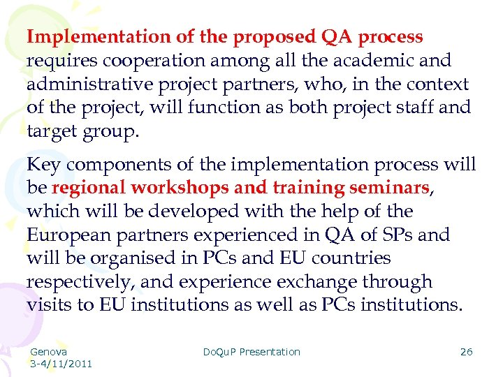 Implementation of the proposed QA process requires cooperation among all the academic and administrative