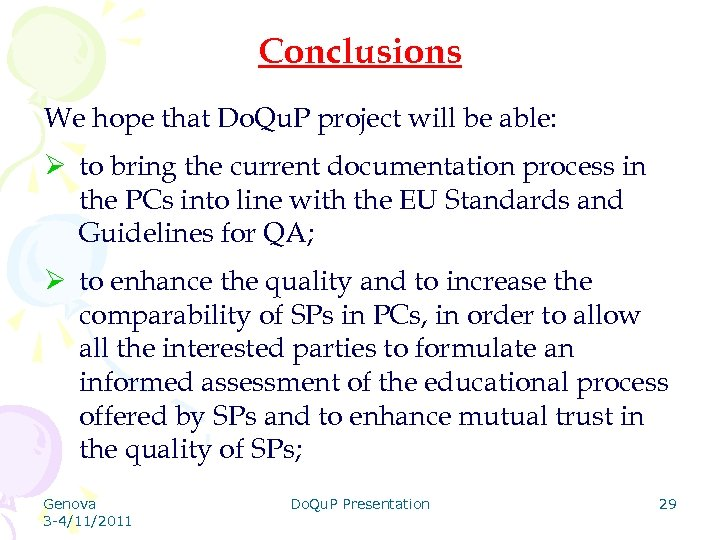 Conclusions We hope that Do. Qu. P project will be able: Ø to bring