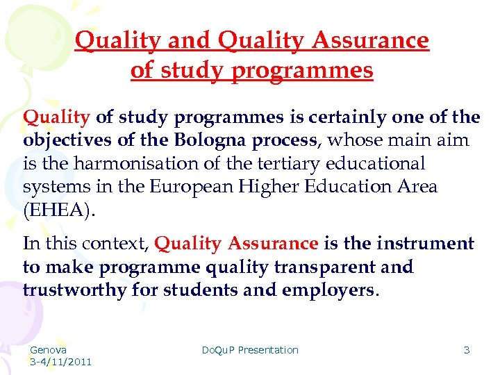 Quality and Quality Assurance of study programmes Quality of study programmes is certainly one