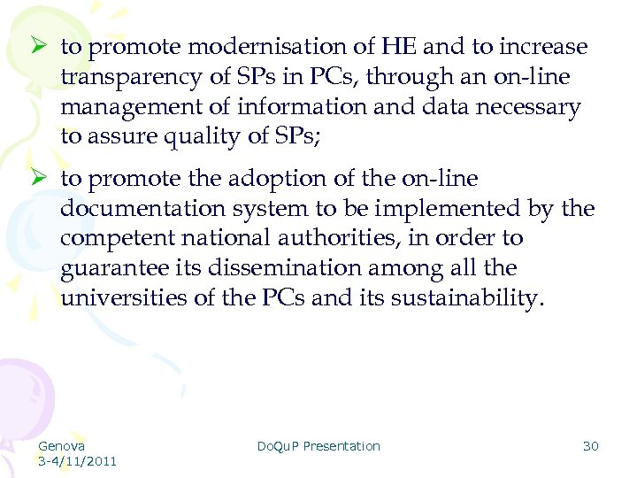 Ø to promote modernisation of HE and to increase transparency of SPs in PCs,