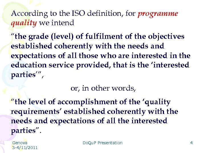 """According to the ISO definition, for programme quality we intend """"the grade (level) of"""