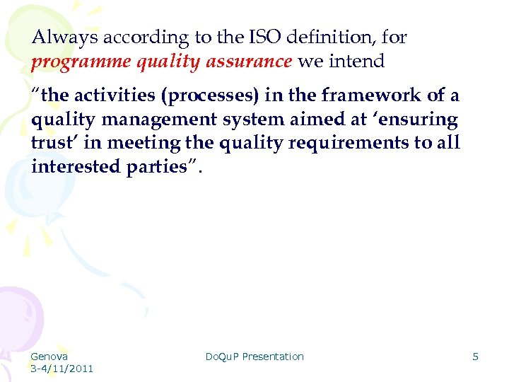 """Always according to the ISO definition, for programme quality assurance we intend """"the activities"""