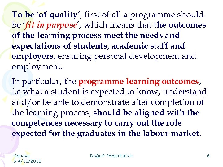To be 'of quality', first of all a programme should be 'fit in purpose',