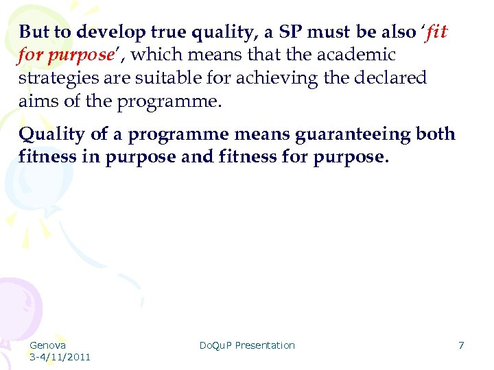 But to develop true quality, a SP must be also 'fit for purpose', which
