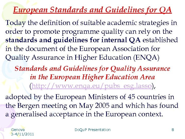 European Standards and Guidelines for QA Today the definition of suitable academic strategies in
