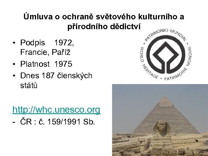Úmluva o ochraně světového kulturního a přírodního dědictví • Podpis 1972, Francie, Paříž •