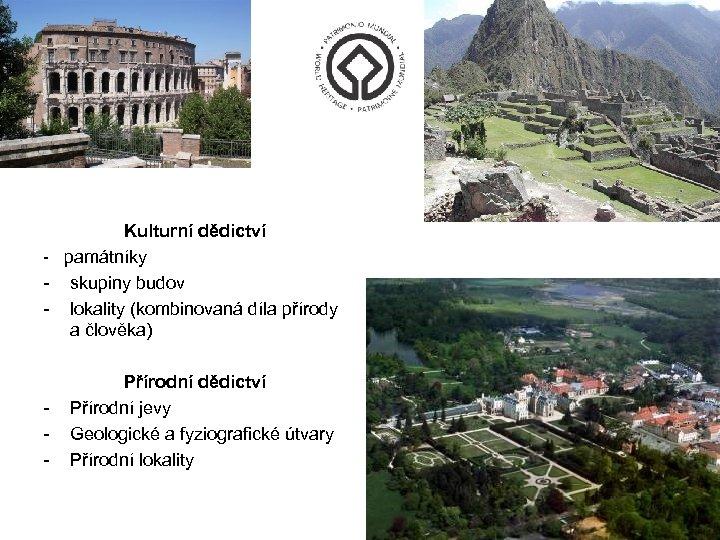 Kulturní dědictví - památníky - skupiny budov - lokality (kombinovaná díla přírody a člověka)