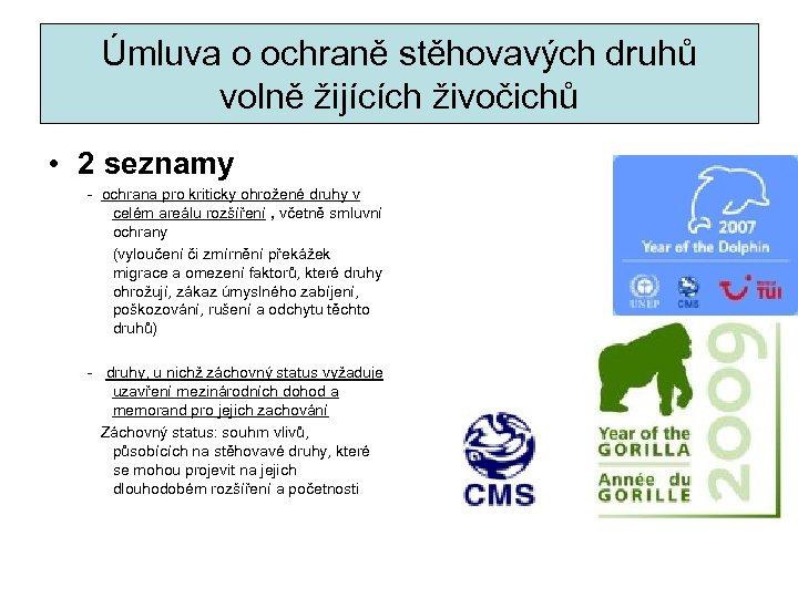 Úmluva o ochraně stěhovavých druhů volně žijících živočichů • 2 seznamy - ochrana pro