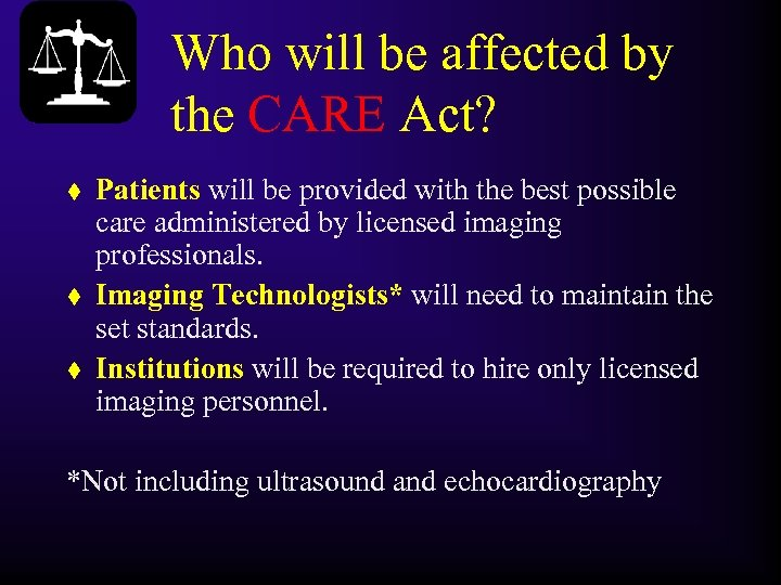 Who will be affected by the CARE Act? t t t Patients will be