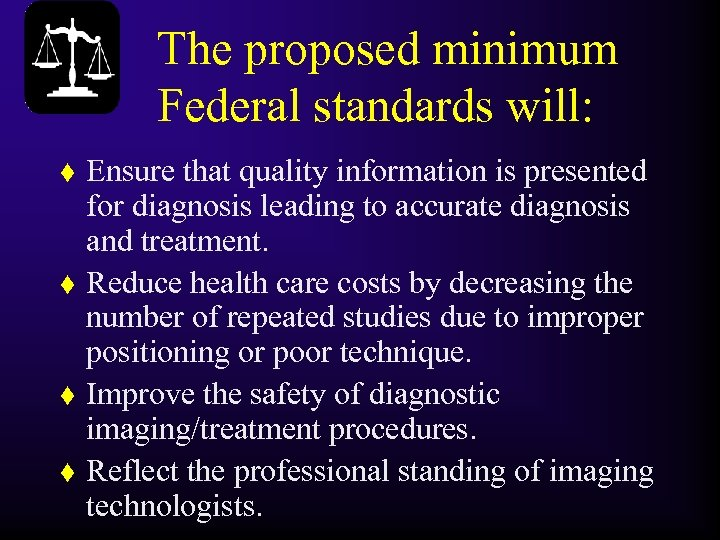 The proposed minimum Federal standards will: t t Ensure that quality information is presented