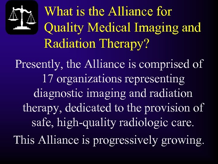 What is the Alliance for Quality Medical Imaging and Radiation Therapy? Presently, the Alliance