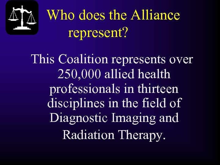 Who does the Alliance represent? This Coalition represents over 250, 000 allied health professionals