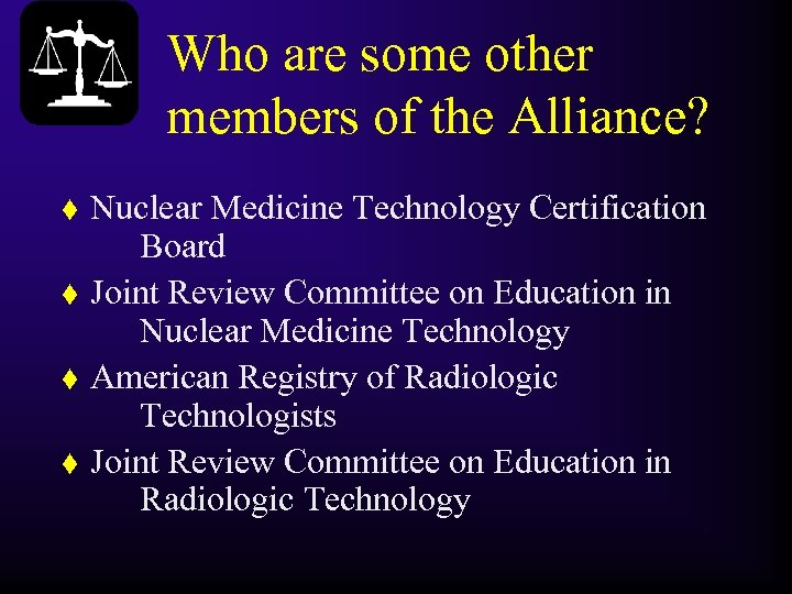 Who are some other members of the Alliance? t t Nuclear Medicine Technology Certification
