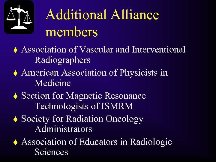 Additional Alliance members t t t Association of Vascular and Interventional Radiographers American Association