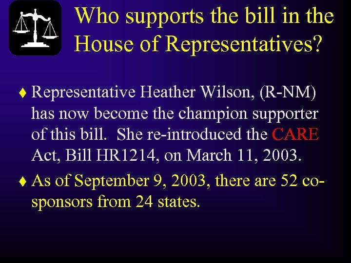 Who supports the bill in the House of Representatives? Representative Heather Wilson, (R-NM) has