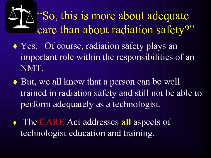 """So, this is more about adequate care than about radiation safety? "" t t"