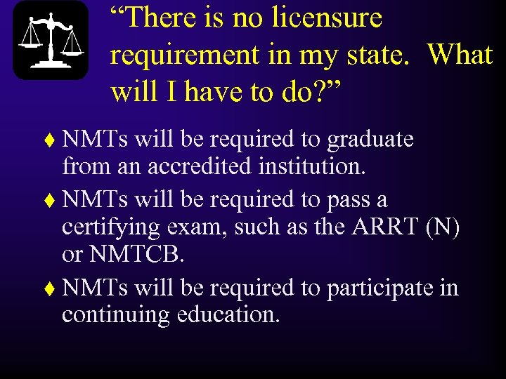 """There is no licensure requirement in my state. What will I have to do?"