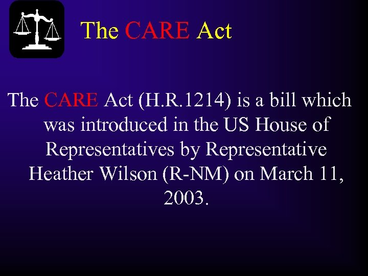 The CARE Act (H. R. 1214) is a bill which was introduced in the