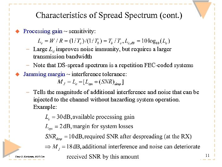 Characteristics of Spread Spectrum (cont. ) u Processing gain ~ sensitivity: u – Large