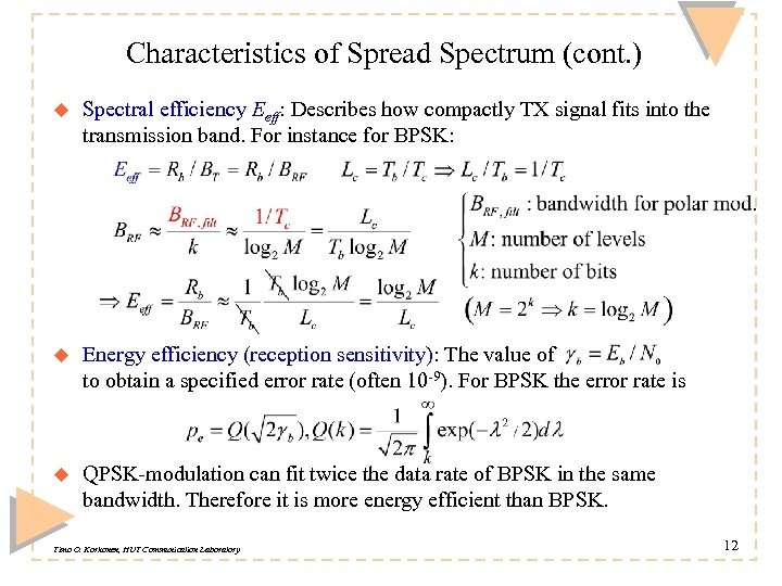 Characteristics of Spread Spectrum (cont. ) u Spectral efficiency Eeff: Describes how compactly TX