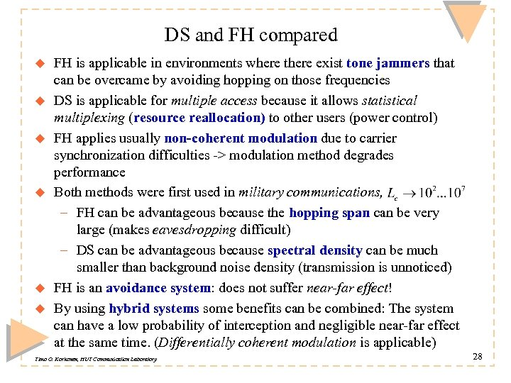 DS and FH compared u u u FH is applicable in environments where there