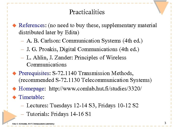 Practicalities u u References: (no need to buy these, supplementary material distributed later by